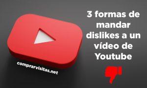 3 formas de mandar dislikes a un vídeo de Youtube