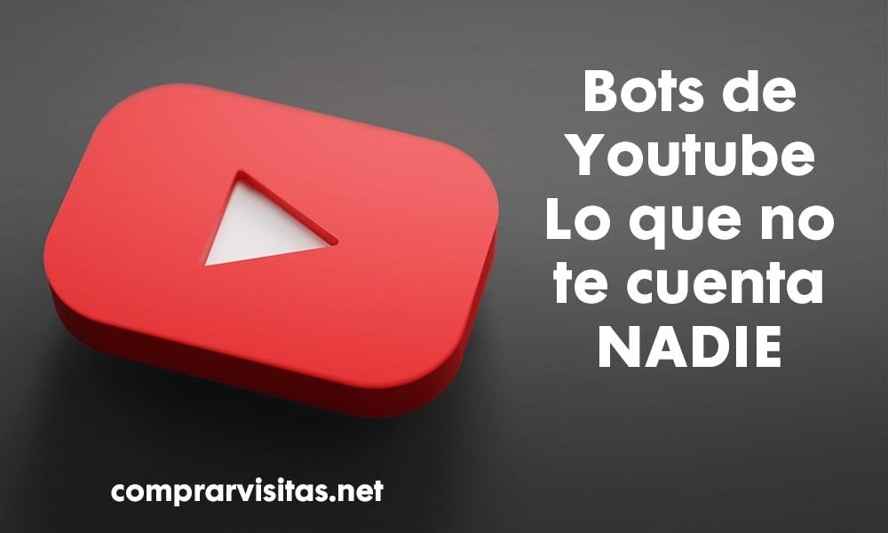 Bots de Youtube - Lo que no te cuenta NADIE